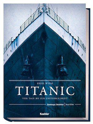 Titanic - vier Tage bis zur Unsterblichkeit / © Koehlers Verlagsgesellschaft