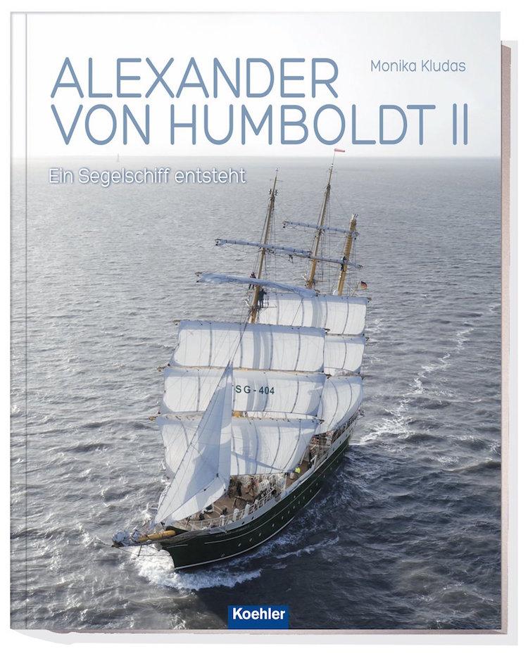 Alexander von Humboldt II - Ein Segelschiff entsteht / © Koehler Verlagsgesellschaft