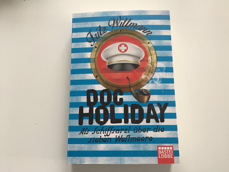 Buchtipp: Doc Holiday - Als Schiffsarzt über die Weltmeere