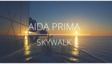 AIDAprima Skywalk (Bilder & Video)