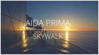 AIDAprima Skywalk