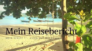 Mein Schiff 1 Reisebericht Asien mit Malaysia