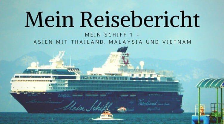 Mein Schiff 1 Reisebericht Asien mit Thailand, Malaysia, Vietnam