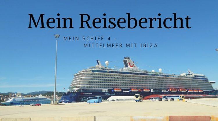 Reisebericht Mein Schiff 4 - Mittelmeer mit Ibiza