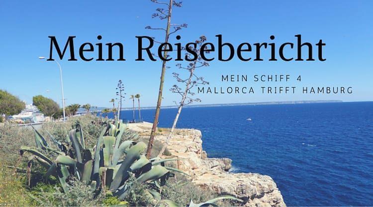 Mein Schiff 4 Reisebericht - Mallorca trifft Hamburg