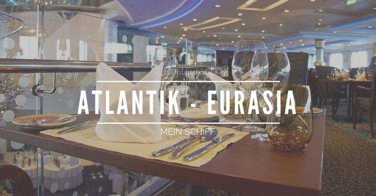 Mein Schiff Restaurant Atlantik Eurasia