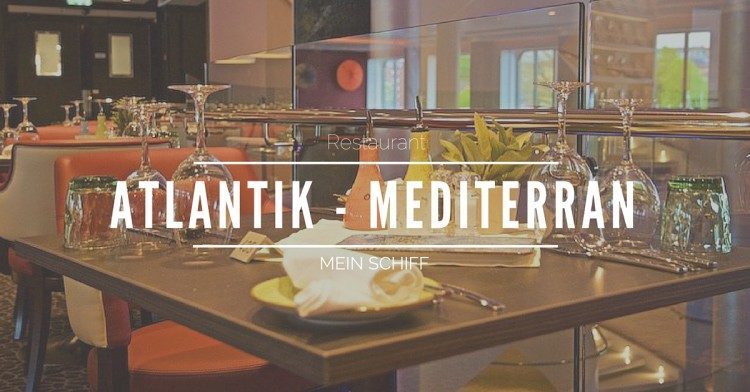 Mein Schiff Restaurant Atlantik Mediterran