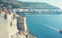 Landausflug Dubrovnik: Spaziergang auf der Stadtmauer