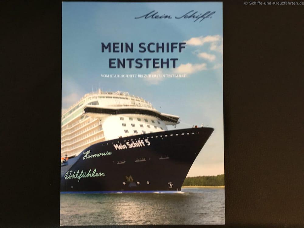 Mein Schiff entsteht - Das Buch zum Bau der mein Schiff 5