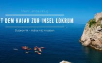 Landausflug Dubrovnik: Mit dem Kajak zur Insel Lokrum