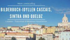 Landausflug Lissabon: Bilderbuch-Idyllen Cascais, Sintra und Queluz