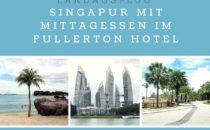 Landausflug Singapur: Singapur mit Mittagessen im Fullerton Hotel