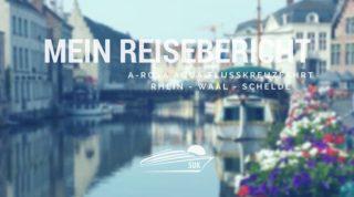 A-Rosa Aqua Reisebericht: Rhein - Waal - Schelde
