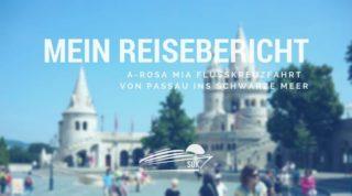 A-Rosa Mia Reisebericht: Von Passau ins Schwarze Meer