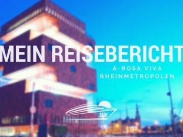 A-Rosa Viva Reisebericht - Rheinmetropolen