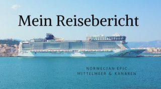 Norwegian Epic Reisebericht Mittelmeer & Kanaren