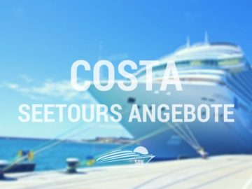 Costa Seetours Angebote - Costa Schnäppchen mit Zugaben