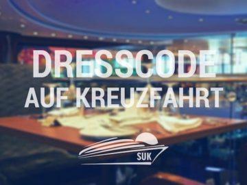 Dresscode auf Kreuzfahrt