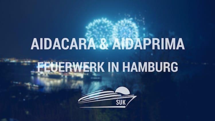 AIDAcara & AIDAprima Feuerwerk in Hamburg