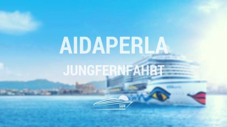 AIDAperla Jungfernfahrt / Foto © AIDA Cruises