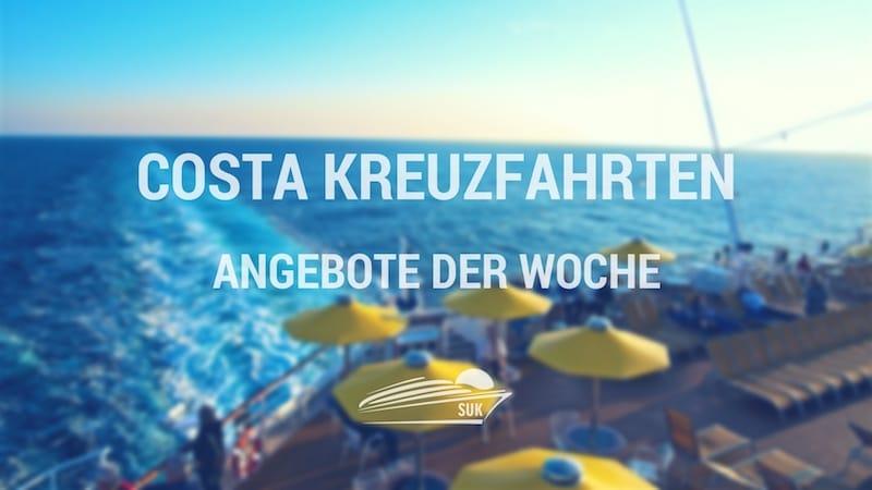 Costa Kreuzfahrten Angebote der Woche