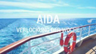AIDA Verlockung der Woche