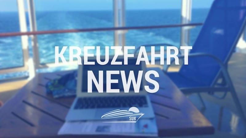 Tagesaktuelle Kreuzfahrtnews aus der ganzen Welt