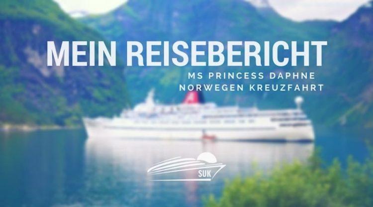 MS Princess Daphne Reisebericht - Norwegen Kreuzfahrt