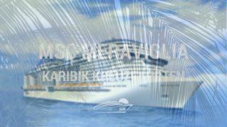 MSC Meraviglia - Karibik Kreuzfahrten