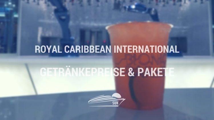 Royal Caribbean International Getränkepreise & Getränkepakete