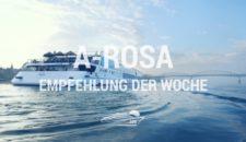 A-Rosa Empfehlung der Woche