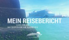 AIDAprima Reisebericht: Metropolen ab Hamburg Osterferien 2017