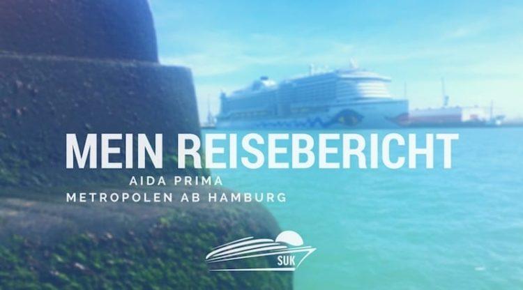 AIDAprima Reisebericht - Metropolen ab Hamburg