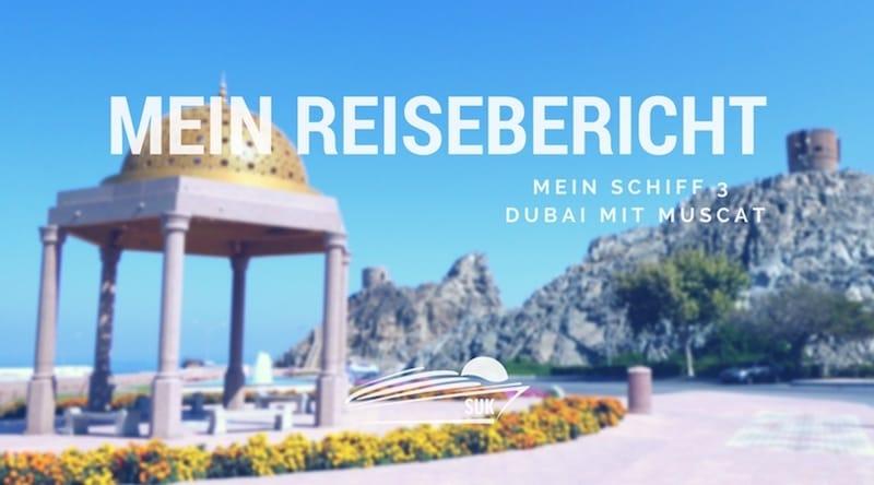 Mein Schiff 3 Reisebericht Dubai mit Muscat