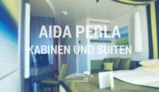 AIDAperla Kabinen und Suiten (Bilder & Videos)