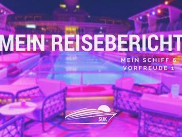 Mein Schiff 6 Reisebericht: Vorfreude 1