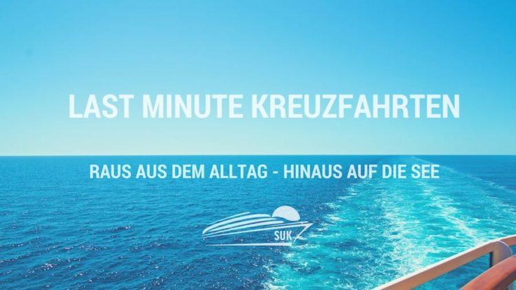 Last Minute Kreuzfahrten - günstige Seereisen buchen