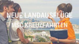 MSC Kreuzfahrten: Neue Landausflüge und Hafen-Info-Service