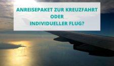 Kreuzfahrt ohne Flug – Fluganreise individuell buchen (mit Video)
