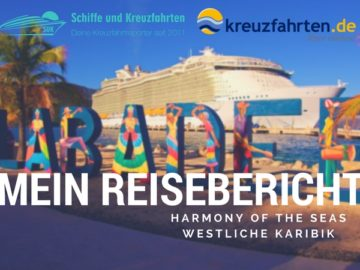 Harmony of the Seas Reisebericht: Westliche Karibik