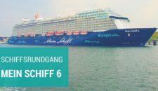Video: Mein Schiff 6: Kompletter Rundgang – das neue Wohlfühlschiff im Detail