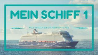 Mein Schiff 1 - alle Details des TUI Cruises Neubau 2018