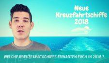 Video: Alle neue Kreuzfahrtschiffe im Jahr 2018