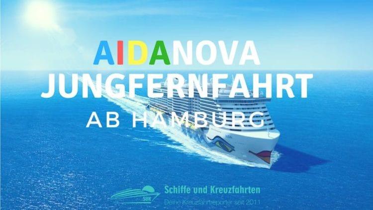 AIDAnova Jungefernfahrt ab Hamburg / © AIDA Cruises