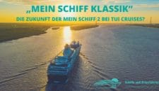 Mein Schiff Klassik: Besondere Routen und Events mit der Mein Schiff 2?