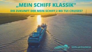 """""""Mein Schiff Klassik"""" - ein neues Konzept für die alte Mein Schiff 2?"""
