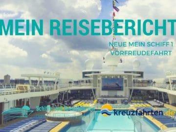 Neue Mein Schiff 1 Reisebericht Vorfreudefahrt