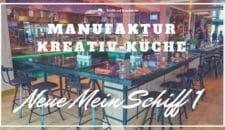 Manufaktur Kreativ-Küche auf der Mein Schiff 1