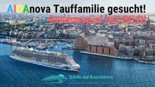 AIDA Tauffamilie wird gesucht - AIDA Cruises und Bild suchen AIDAnova Taufpatin