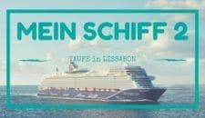 Neue Mein Schiff 2: Buchungsstart der Taufreise und der Willkommensfahrten!